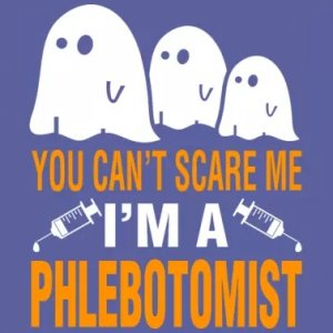 you can't scare phlebotomists on halloween!